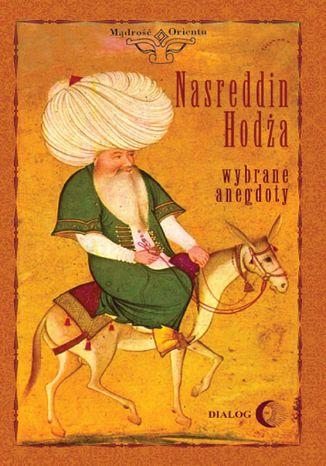Okładka książki Nasreddin Hodża. Wybrane anegdoty