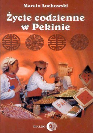 Okładka książki/ebooka Życie codzienne w Pekinie