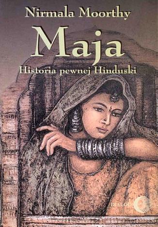 Okładka książki Maja. Historia pewnej Hinduski