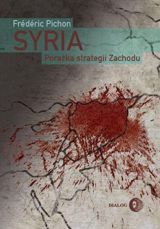 Okładka książki/ebooka Syria. Porażka strategii Zachodu