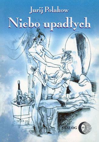 Okładka książki/ebooka Niebo upadłych - współczesna rosyjska proza