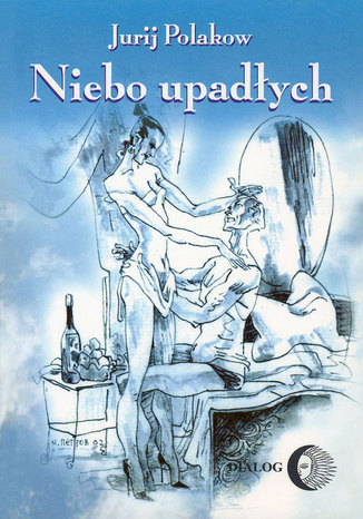 Okładka książki Niebo upadłych - współczesna rosyjska proza
