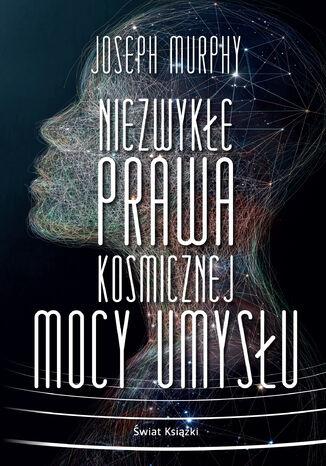 Okładka książki/ebooka Niezwykłe prawa kosmicznej mocy umysłu