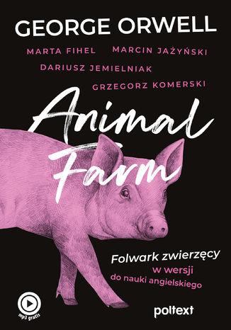 Okładka książki Animal Farm. Folwark zwierzęcy w wersji do nauki angielskiego