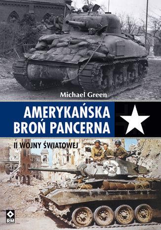 Amerykańska broń pancerna II wojny światowej