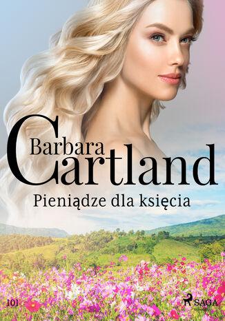 Okładka książki/ebooka Pieniądze dla księcia - Ponadczasowe historie miłosne Barbary Cartland