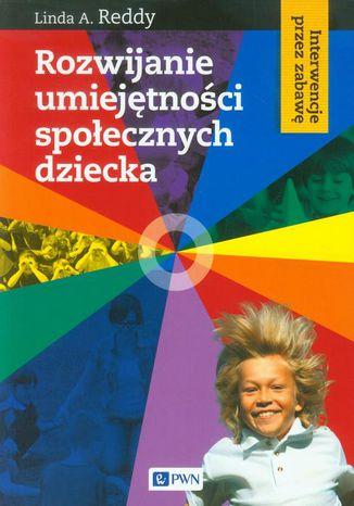 Okładka książki/ebooka Rozwijanie umiejętności społecznych dziecka