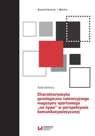 Okładka książki Charakterystyka genologiczna telewizyjnego magazynu sportowego
