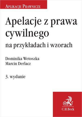 Okładka książki Apelacje z prawa cywilnego na przykładach i wzorach. Wydanie 3