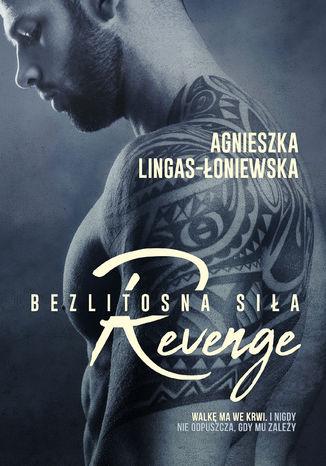 Okładka książki/ebooka Revenge. Bezlitosna siła. Tom 5