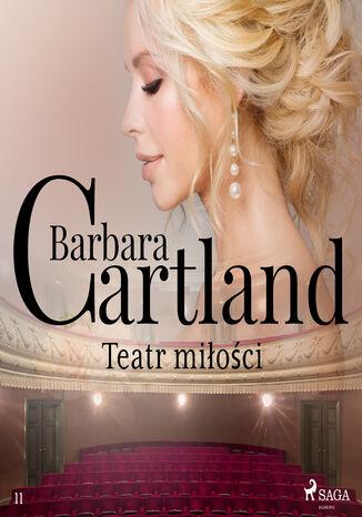 Okładka książki Teatr miłości - Ponadczasowe historie miłosne Barbary Cartland