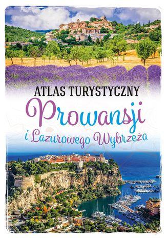 Okładka książki/ebooka Atlas turystyczny Prowansji i Lazurowego Wybrzeża