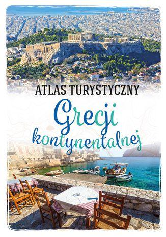 Okładka książki Atlas turystyczny Grecji kontynentalnej