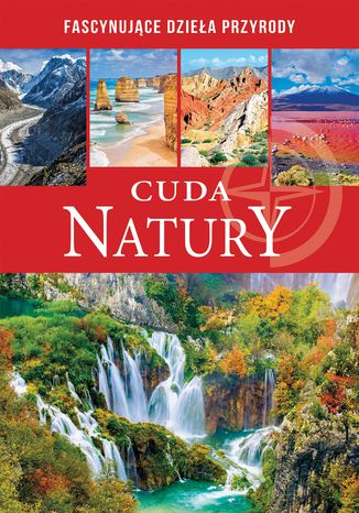Okładka książki/ebooka Cuda natury. Fascynujące dzieła przyrody