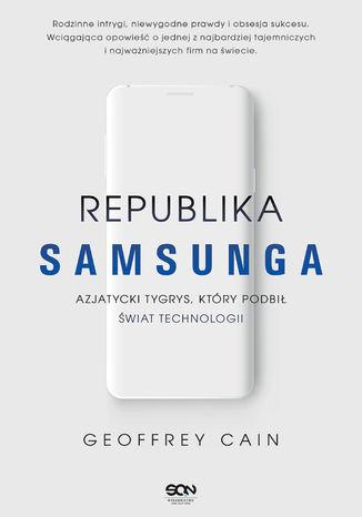 Okładka książki/ebooka Republika Samsunga. Azjatycki tygrys, który podbił świat technologii