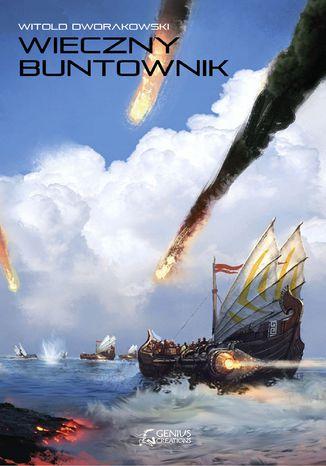 Okładka książki Wieczny buntownik