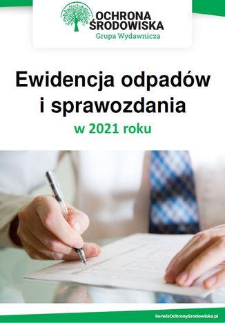 Okładka książki Ewidencja odpadów i sprawozdania w 2021 roku