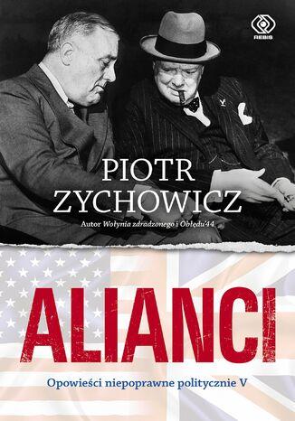 Okładka książki Alianci. Opowieści niepoprawne politycznie cz.V