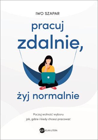 Okładka książki/ebooka Pracuj zdalnie, żyj normalnie