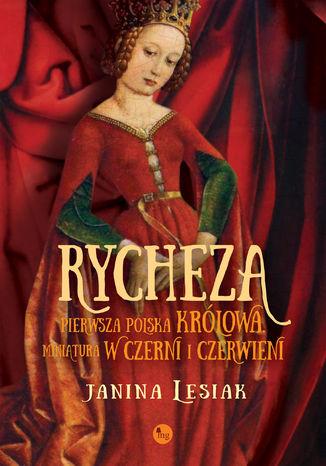 Rycheza, pierwsza polska królowa. Miniatura w czerni i czerwieni