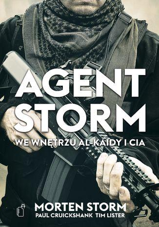 Okładka książki Agent Storm. We wnętrzu Al-Kaidy i CIA