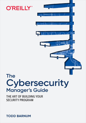 Okładka książki The Cybersecurity Manager's Guide
