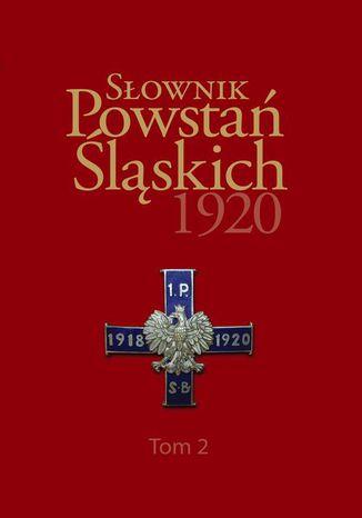 Okładka książki Słownik Powstań Śląskich 1920 ,Tom 2