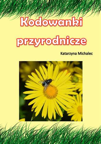Okładka książki Kodowanki przyrodnicze