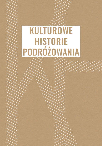 Okładka książki/ebooka Kulturowe historie podróżowania