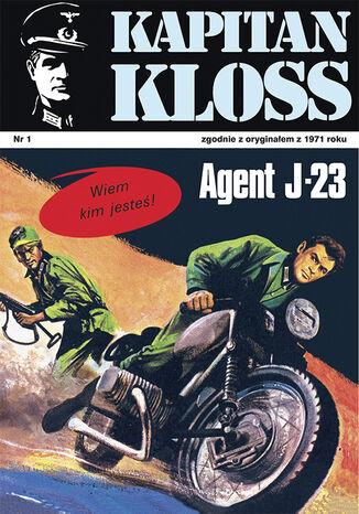 Okładka książki Kapitan Kloss. Agent J-23 (t.1)