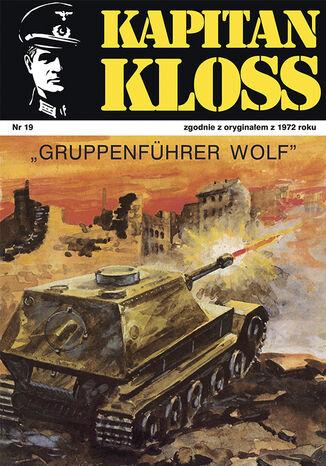 Okładka książki Kapitan Kloss. Gruppenfuhrer Wolf (t.19)