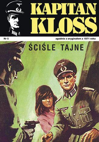 Okładka książki Kapitan Kloss. Ściśle tajne (t.5)