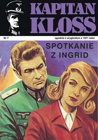 Okładka książki Kapitan Kloss. Spotkanie z Ingrid (t.7)