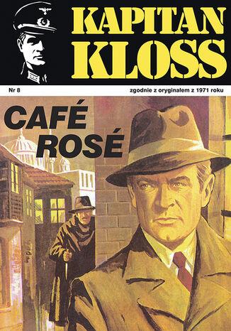 Okładka książki Kapitan Kloss. Cafe Rose (t.8)