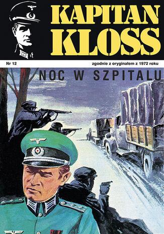 Okładka książki Kapitan Kloss. Noc w szpitalu (t.12)