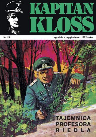 Okładka książki Kapitan Kloss. Tajemnica profesora Riedla (t.15)
