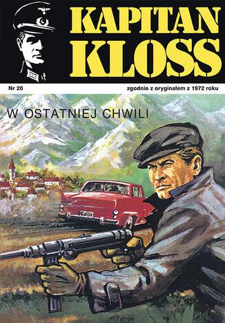 Okładka książki Kapitan Kloss. W ostatniej chwili (t.20)