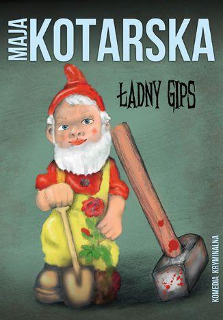 Okładka książki/ebooka Ładny gips. Komedia kryminalna