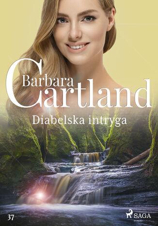 Okładka książki/ebooka Diabelska intryga - Ponadczasowe historie miłosne Barbary Cartland