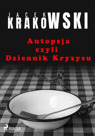 Okładka książki Autopsja czyli Dziennik Kryzysu