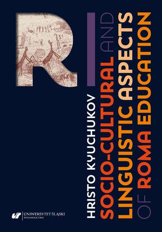 Okładka książki Socio-Cultural and Linguistic Aspects of Roma Education