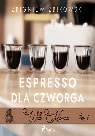 Okładka książki Willa Morena (#6). Willa Morena 6: Espresso dla czworga