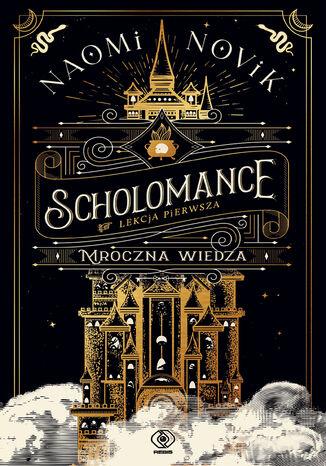 Okładka książki Scholomance (Lekcja pierwsza.). Mroczna wiedza