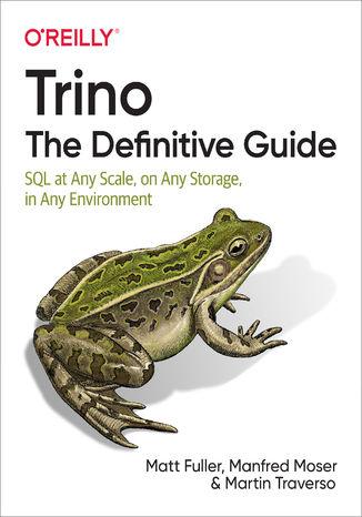 Okładka książki/ebooka Trino: The Definitive Guide
