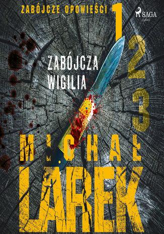 Okładka książki Zabójcze opowieści 1: Zabójcza Wigilia