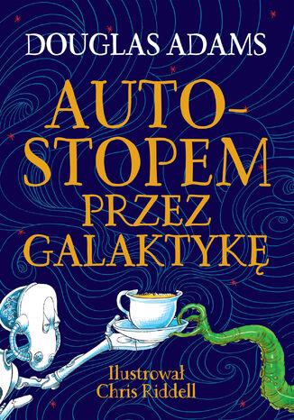 Okładka książki Autostopem przez Galaktykę. Edycja ilustrowana