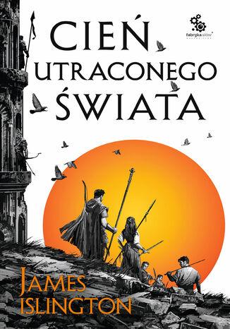 Okładka książki Trylogia Licaniusa (#1). Cień utraconego świata