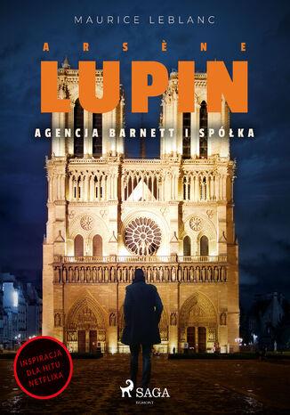 Okładka książki/ebooka Arsne Lupin. Agencja Barnett i Spółka