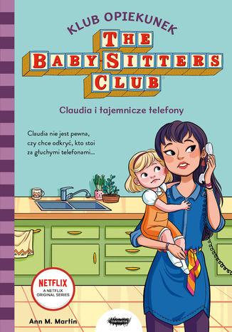 Okładka książki Klub Opiekunek. Claudia i tajemnicze telefony