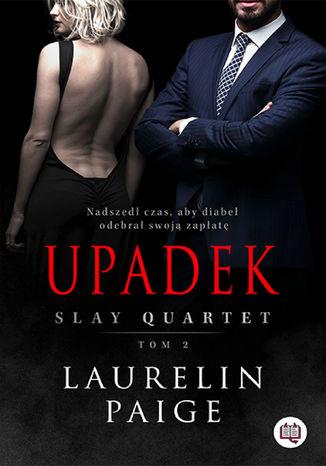 Okładka książki Upadek. Slay Quartet. Tom 2